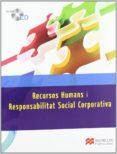 RECURSOS HUMANS I RESP SOC CORP LIBRO CATALAN - 9788415426295 - VV.AA.