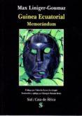 GUINEA ECUATORIAL. MEMORANDUM - 9788415746195 - M. LINIGER-GOUMAZ
