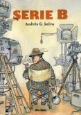 SERIE B - 9788415850595 - ANDRES G. LEIVA