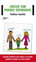 crecer con padres separados (ebook)-paulino castells-9788416096695