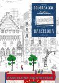 COLOREA XXL. BARCELONA - 9788416124695 - VV.AA.