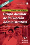 GRUPO AUXILIAR DE LA FUNCIÓN ADMINISTRATIVA DEL SERVICIO DE SALUD DE CASTILLA LA MANCHA. TEMARIO Y TEST. VOLUMEN 1. - 9788416745395 - VV.AA.