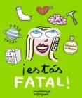 ¡ESTAS FATAL! - 9788416890095 - MONSTRUO ESPAGUETI