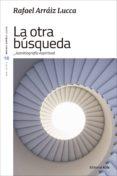 LA OTRA BÚSQUEDA (EBOOK) - 9788417014995 - RAFAEL LUCCA ARRÁIZ