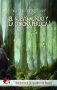 Descargar libros japoneses kindle EL NUEVO MUNDO Y LA CORONA PERDIDA de  (Spanish Edition) ePub iBook