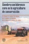 SIEMBRA CON LABRANZA CERO EN LA AGRICULTURA DE CONSERVACION - 9788420011295 - BAKER C.J.