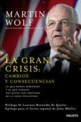 LA GRAN CRISIS: CAMBIOS Y CONSECUENCIAS (EBOOK) - 9788423420995 - MARTIN WOLF