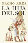 LA HIJA DEL SOL - 9788425355295 - NACHO ARES