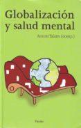 GLOBALIZACION Y SALUD MENTAL - 9788425425295 - ANTONI TALARN
