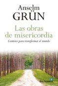 LAS OBRAS DE MISERICORDIA - 9788429325195 - ANSELM GRUN
