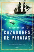 CAZADORES DE PIRATAS - 9788434423695 - ROBERT KURSON