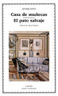 CASA DE MUÑECAS; EL PATO SALVAJE - 9788437617695 - HENRIK IBSEN