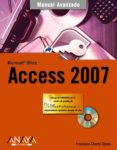 ACCESS 2007 (MANUAL AVANZADO) (INCLUYE CD-ROM) - 9788441521995 - FRANCISCO CHARTE