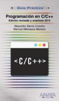 PROGRAMACION EN C/C++ (ED. REV. Y AMPL. 2014) - 9788441535695 - ALEJANDRO SIERRA URRECHO