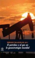 el petróleo y el gas en la geoestrategia mundial (ebook)-enrique palazuelos-9788446032892
