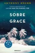 SOBRE GRACE - 9788466343695 - ANTHONY DOERR