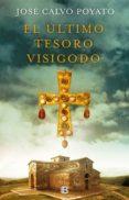 el último tesoro visigodo (ebook)-jose calvo poyato-9788466664295