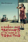 CAMBIO MIS TACONES POR LAS RUEDAS DE UN TRACTOR - 9788467041095 - REE DRUMMOND