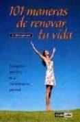 101 MANERAS DE RENOVAR TU VIDA - 9788475564395 - ALBERT LIEBERMANN