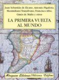 LA PRIMERA VUELTA AL MUNDO - 9788478133895 - ANTONIO PIGAFETTA