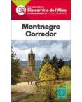 MONTNEGRE CORREDOR. ELS CAMINS DE L ALBA - 9788480907095 - VV.AA.