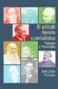 EL ARTICULO LITERARIO Y PERIODISTICO: PAISAJES Y PERSONAJES - 9788484692195 - JOSE JULIO PERLADO