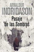 PASAJE DE LAS SOMBRAS - 9788490567395 - ARNALDUR INDRIDASON