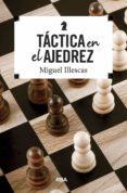 TACTICAS EN EL AJEDREZ - 9788490569795 - MIGUEL ILLESCAS CORDOBA
