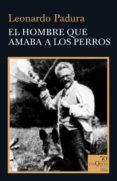 el hombre que amaba a los perros-leonardo padura-9788490667095