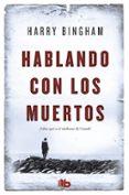 HABLANDO CON LOS MUERTOS - 9788490702895 - HARRY BINGHAM