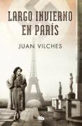 largo invierno en paris-juan vilches-9788490706695