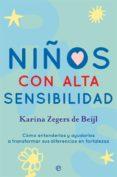 Libros electrónicos gratuitos para leer y descargar. NIÑOS CON ALTA SENSIBILIDAD 9788491647195 de KARINA ZEGERS DE BEIJL in Spanish
