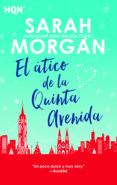 EL ATICO DE LA QUINTA AVENIDA - 9788491884095 - SARAH MORGAN