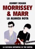 MORRISSEY Y MARR: LA ALIANZA ROTA - 9788494779695 - JOHNNY ROGAN