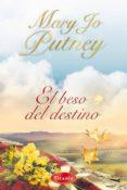 EL BESO DEL DESTINO - 9788495752895 - MARY JO PUTNEY