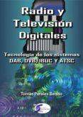 RADIO Y TELEVISION DIGITALES - 9788496300095 - TOMAS PERALES BENITO