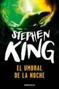 EL UMBRAL DE LA NOCHE - 9788497594295 - STEPHEN KING