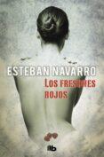 LOS FRESONES ROJOS - 9788498729795 - ESTEBAN NAVARRO SORIANO