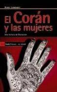 EL CORAN Y LAS MUJERES. UNA LECTURA DE LIBERACION - 9788498882995 - ASMA LAMRABET