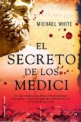 EL SECRETO DE LOS MEDICI - 9788499180595 - MICHAEL WHITE