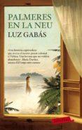 PALMERES EN LA NEU - 9788499308395 - LUZ GABAS
