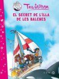 (PE) EL SECRET DE L ILLA DE LES BALENES - 9788499321295 - TEA STILTON