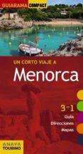 UN CORTO VIAJE A MENORCA 2017 (GUIARAMA COMPACT) 3ª ED. - 9788499359595 - VV.AA.