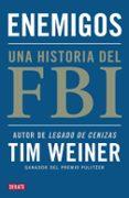 ENEMIGOS: UNA HISTORIA DEL FBI - 9788499921495 - TIM WEINER