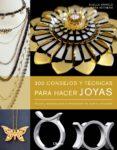 (PE) 300 CONSEJOS Y TECNICAS PARA HACER JOYAS - 9789089983695 - XUELLA ARNOLD