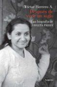 después de vivir un siglo (ebook)-victor herrero aguayo-9789568856595