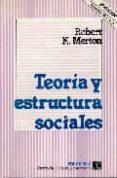 TEORIA Y ESTRUCTURA SOCIALES - 9789681667795 - ROBERT K. MERTON