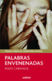 PALABRAS ENVENENADAS MAITE CARRANZA