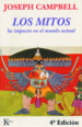 LOS MITOS: SU IMPACTO EN EL MUNDO ACTUAL JOSEPH CAMPBELL