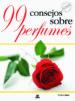99 consejos sobre perfumes-9788466216425